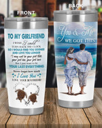 Personalized  To My Girlfriend You & Me We Got This, I Love You Stainless Steel Tumbler, Tumbler Cups For Coffee/Tea