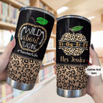 Personalized Wild About Teaching, Leopard Pattern Stainless Steel Tumbler Cup For Coffee/Tea, Great Customized Gift For Birthday Christmas Thanksgiving