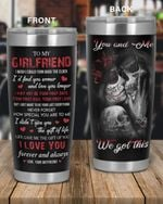 Personalized Skull Couple To My Girlfriend You & Me We Got This, I Love You Forever & Always Stainless Steel Tumbler, Tumbler Cups For Coffee/Tea