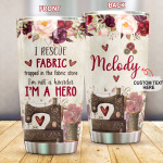 Personalized Sewing I Rescue Fabric Trapped In The Fabric Store Stainless Steel Tumbler Cups For Coffee/Tea, Great Customized Gifts For Birthday Anniversary