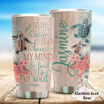 Personalized Sea Turtle To The Ocean I Go To Lose My Mind And Find My Soul Stainless Steel Tumbler Cups For Coffee/Tea, Great Customized Gifts For Birthday Anniversary