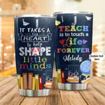 Personalized Teach Is To Touch A Life Forever Stainless Steel Tumbler, Tumbler Cups For Coffee/Tea, Great Customized Gifts For Birthday Anniversary