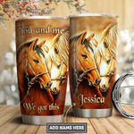 Personalized Horse You And Me We Got This Couple Stainless Steel Tumbler, Tumbler Cups For Coffee/Tea, Great Customized Gifts For Birthday Christmas Thanksgiving, Anniversary