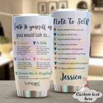 Personalized Talk To Yourself As You Would Talk To Stainless Steel Tumbler, Tumbler Cups For Coffee/Tea, Great Customized Gifts For Birthday Anniversary