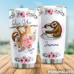 Personalized Sloth Feeling Slothee Need A Coffee Stainless Steel Tumbler, Tumbler Cups For Coffee/Tea, Great Customized Gifts For Birthday Anniversary