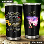 Personalized Custom Name To My Daughter I Love You Stainless Steel Tumbler, Tumbler Cups For Coffee/Tea, Great Gifts For Birthday Christmas Thanksgiving