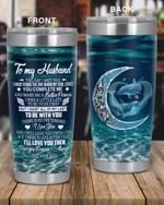 Personalized Family To My Husband I'll Love You, I Love You To The Moon And Back Stainless Steel Tumbler, Tumbler Cups For Coffee/Tea