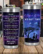 Personalized Family To My Girfriend You & Me We Got This, I Love You The Most Stainless Steel Tumbler, Tumbler Cups For Coffee/Tea