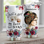 Personalized Just A Girl In Love With Her Books Stainless Steel Tumbler Cups For Coffee/Tea, Great Customized Gifts To Book Lover For Birthday Anniversary
