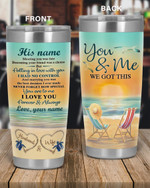 Personalized Family To My Husband I Love You Forever & Always, You & Me We Got This Stainless Steel Tumbler, Tumbler Cups For Coffee/Tea