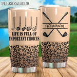 Personalized Golf Life Is full Of important Choices Stainless Steel Tumbler, Tumbler Cups For Coffee/Tea, Great Customized Gifts For Birthday Christmas Thanksgiving Anniversary