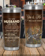 Personalized Family To My Husband You & Me We Got This, I Just Want To Be Your Last Everything Stainless Steel Tumbler, Tumbler Cups For Coffee/Tea