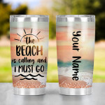 Personalized The Beach Is Calling And I Must Go Stainless Steel Tumbler Beach Vibes Summer Travel Cup Beach Summer Gifts For Men Women Funny Summer Gifts Beach Vacation Gifts Tumbler