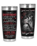 Personalized Skull Couple To My Boyfriend You & Me We Got This, I Love You Stainless Steel Tumbler, Tumbler Cups For Coffee/Tea