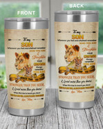 Personalized Family To My Son You Are Braver Than You Think, Stronger Than You Seem nad Loved More Than You Know  Stainless Steel Tumbler, Tumbler Cups For Coffee/Tea
