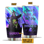 Personalized Custom Name Witch Don't Make Me Get My Flying Monkeys Stainless Steel Tumbler, Tumbler Cups For Coffee Or Tea, Great Gifts For Thanksgiving Birthday Christmas
