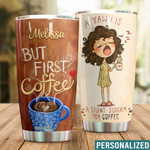 Personalized But First Coffee Custom Name Stainless Steel Tumbler, Tumbler Cups For Coffee/Tea, Great Customized Gifts For Birthday Christmas Thanksgiving