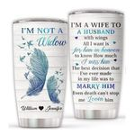 Personalized I'm Not A Widow I'm A Wife To A Husband With Wings Tumbler Memories In Heaven Memorial Remembrance Bereavement Sympathy Gifts For Loss Of Husband Memorial 20 Oz Tumbler