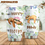 Personalized Sloth Don't Hurry Be Slothy Stainless Steel Tumbler, Tumbler Cups For Coffee/Tea, Great Customized Gifts For Birthday Anniversary
