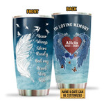 Personalized Custom Name & Date In Loving Memory  Your Wings Were Ready Stainless Steel Tumbler, Tumbler Cups For Coffee Or Tea, Great Gifts For Thanksgiving Birthday Christmas