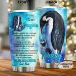 Personalized Penguin To My Daughter Custom Name Stainless Steel Tumbler, Tumbler Cups For Coffee/Tea, Great Customized Gifts For Birthday Christmas Thanksgiving