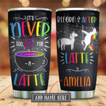 Latte Unicorn Personalized Tumbler Cup, It's Never Too Late For A Latte, Stainless Steel Insulated Tumbler 20 Oz, Perfect Gifts For  Birthday Christmas, Best Gifts For Unicorn Lovers