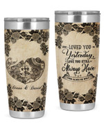 Personalized Skull Couple  Loved You Yesterday Gift For Husband Wife Stainless Steel Tumbler, Tumbler Cups For Coffee/Tea, Great Customized Gifts For Birthday Christmas Thanksgiving, Anniversary