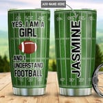Personalized Custom Name Yes I Am A Girl Football Stainless Steel Tumbler, Tumbler Cups For Coffee Or Tea, Great Gifts For Thanksgiving Birthday Christmas