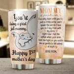 You Are Doing A Great Job Mommy Happy First Mothers Day Elephant Personalized Tumbler Customized Name Travel Mug Gift For Wife Daughter Daughter In Law