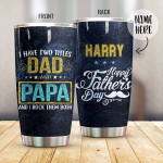 Personalized I Have Two Titles Dad And Papa Family Tumbler Best Custom Name Gifts For Dad Father's Day 20 Oz Sport Bottle Stainless Steel Vacuum Insulated Tumbler