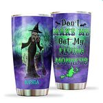 Custom Name Halloween Witch Tumbler Cup, Don't Make Me Get My Flying Monkeys Travel Mug, Gift For Halloween, Thanksgiving, Christmas, Birthday Water Bottle