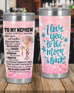 Personalized Family To My Nephew Remember You Are Braver, Stronger, Smarter, I Love You To The Moon And Back Stainless Steel Tumbler, Tumbler Cups For Coffee/Tea