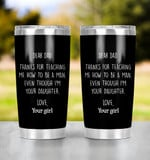 Personalized Dear Dad Thanks For Teaching Me How To Be A Man Even Though I'm Your Daughter Tumbler Skinny Tumbler Wine Tumbler Mug Happy Father's Day Gifts For Dad From Daughter