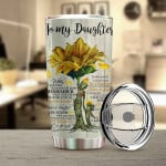 Personalized Sunflower To My Daughter Be A Sunflower Follow Your Dream Stainless Steel Tumbler, Tumbler Cups For Coffee/Tea, Great Customized Gifts For Birthday Christmas Thanksgiving