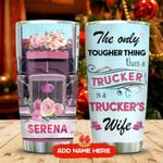 Truck Wife Personalized Tumbler Cup The Only Tougher Thing Than A Trucker Stainless Steel Vacuum Insulated Tumbler 20 Oz Great Customized Gifts For Birthday Christmas Thanksgiving