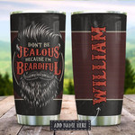 Beard Personalized Tumbler Cup, Don't Be Jealous Because I'm Beardiful, Stainless Steel Insulated Tumbler 20 Oz, Best Gifts For Birthday Christmas Thanksgiving, Gifts For Beard Lovers