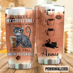 Personalized Coffee Cat Tumbler Cup, My Coffee And I Are Having A Moment, Stainless Steel Insulated Tumbler 20 Oz, Perfect Gifts For Cat And Coffee Lovers, Best Gifts For Birthday Christmas