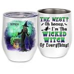 Custom Name Witches Halloween Tumbler Cup, The West Oh Honey I'M The Wicked Witch Of Everything Travel Mug, Gift For Halloween, Thanksgiving, Christmas, Birthday Water Bottle