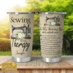 Personalized Sewing Is My Therapy Custom Name Stainless Steel Tumbler, Tumbler Cups For Coffee/Tea, Great Gifts For Birthday Christmas Thanksgiving