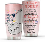 I've Only Been With You For Just A Little While Happy First Mothers Day Elephant Personalized Tumbler Customized Name Travel Mug Gift For Wife Daughter Daughter In Law