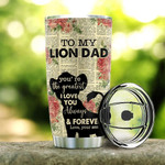 Personalized To My Lion Dad You're The Greatest I Love You Always And Forever Lion Tumbler Perfect Gifts For Lion Dad From Son Lion Lovers Father's Day 20 Oz Sport Bottle Stainless Steel Vacuum Insulated Tumbler