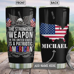 Personalized American Patriot, The Strongest Weapon, Stainless Steel Vacuum Insulated, 20 Oz Tumbler Cups For Coffee/Tea, Great Customized Gifts For Birthday Christmas Thanksgiving