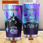 Personalized Custom Name Witch That'll Be Fun Stainless Steel Tumbler, Tumbler Cups For Coffee Or Tea, Great Gifts For Thanksgiving Birthday Christmas