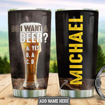 Personalized Beer Question Tumbler Cup Do I Want A Beer Stainless Steel Insulated Tumbler 20 Oz Best Gifts For Beer Lovers Unique Gifts For Birthday Christmas Thanksgiving Special Tumbler