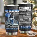 Personalized, Trucker, My Teacher Was Wrong Stainless Steel Tumbler Cup For Coffee/Tea, Great Customized Gift For Birthday Christmas Thanksgiving