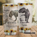 Personalized Dinosaur Sunflower To My Daughter From Mom Tumbler Cup Stainless Steel Tumbler, Tumbler Cups For Coffee/Tea, Great Customized Gifts For Birthday Christmas Perfect Gifts For Dinosaur Lovers