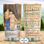 Old Couple Dog  Personalized Tumbler Cup To My Husband I Wish I Could Turn Back Time Stainless Steel Vacuum Insulated Tumbler 20 Oz Best Gifts For Husband On Valentine Anniversary
