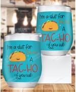I'm A Slut For Tacos A Tac-Ho If You Will Ceramic Coffee Mug Funny Taco Lover Coffee Cup