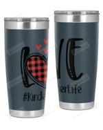 Kindergarten Teacher, Love Stainless Steel Tumbler, Tumbler Cups For Coffee/Tea