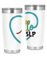 Speech Language Pathologist Stainless Steel Tumbler, Tumbler Cups For Coffee/Tea